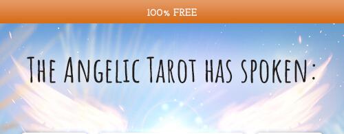 The Angelic Tarot has spoken: